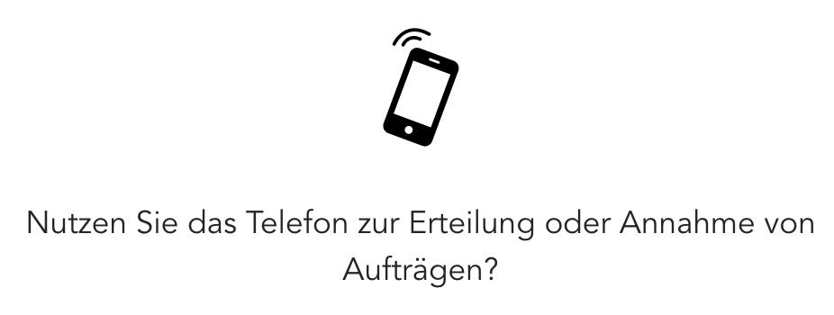 Frage zu Cyber-Risiken: Nutzen Sie Telefon zur Erteilung und Annahme von Auftraegen
